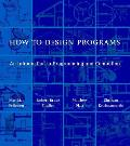How To Design Programs : an Introduction To Programming and Computing (01 Edition)