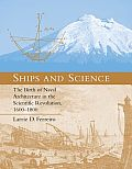 Ships and Science: The Birth of Naval Architecture in the Scientific Revolution, 1600-1800 (Transformations: Studies on History of Science & Technology)