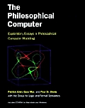The Philosophical Computer: Exploratory Essays in Philosophical Computer Modeling with CDROM (Bradford Books)