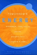 Tomorrow's Energy: Hydrogen, Fuel Cells, and the Prospects for a Cleaner Planet Cover