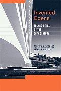 Invented Edens: Techno-Cities of the Twentieth Century