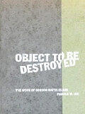 Object To Be Destroyed Matta Clark