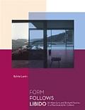 Form Follows Libido Architecture & Richard Neutra In A Psycoanalytic Culture