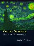 Vision Science: Photons to Phenomenology