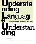 Understanding Language Understanding Computational Models of Reading