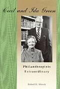 Cecil and Ida Green, Philanthropists Extraordinary