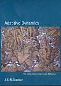 Adaptive Dynamics The Theoretical Analysis of Behavior