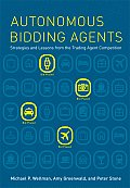Autonomous Bidding Agents: Strategies and Lessons from the Trading Agent Competition (Intelligent Robotics and Autonomous Agents)