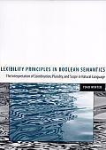 Flexibility Principles in Boolean Semantics: The Interpretation of Coordination, Plurality, and Scope in Natural Language
