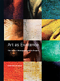 Art as Existence The Artists Monograph & Its Project