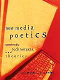 New Media Poetics Contexts Technotexts & Theories