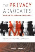 The Privacy Advocates: Resisting the Spread of Surveillance Cover