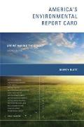 Americas Environmental Report Card Second Edition Are We Making the Grade