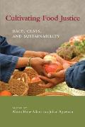 Cultivating Food Justice: Race, Class, (11 Edition)
