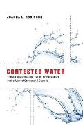 Contested Water: The Struggle Against Water Privatization in the United States and Canada (Urban and Industrial Environments) Cover