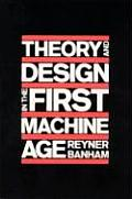 Theory and Design in the First Machine Age ((2ND)60 Edition)