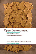 Open Development: Networked Innovations in International Development (International Development Research Centre)
