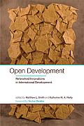 Open Development: Networked Innovations in International Development