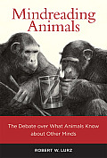 Mindreading Animals: The Debate Over What Animals Know about Other Minds