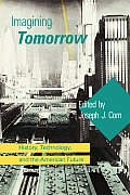 Imagining Tomorrow: History, Technology, and the American Future