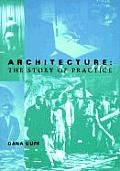 Architecture The Story Of Practice