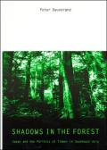 Shadows in the Forest: Japan and the Politics of Timber in Southeast Asia (Politics, Science & the Environment)