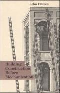 Building Construction Before Mechanization