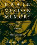 Brain, Vision, Memory: Tales in the History of Neuroscience
