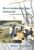 Environmentalism Unbound: Exploring New Pathways for Change Cover