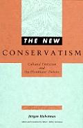 New Conservatism Cultural Criticism & the Historians Debate