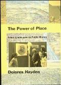 Power of Place : Urban Landscapes As Public History (95 Edition)