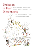 Evolution in Four Dimensions 1st Edition Genetic Epigenetic Behavioral & Symbolic Variation in the History of Life