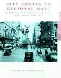 City Center to Regional Mall Architecture the Automobile & Retailing in Los Angeles 1920 1950