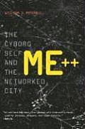 Me The Cyborg Self & the Networked City