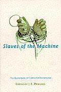Slaves of the Machine The Quickening of Computer Technology