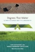 Degrees That Matter: Climate Change and the University (Urban and Industrial Environments)