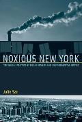 Noxious New York The Racial Politics of Urban Health & Environmental Justice