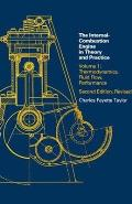 Internal Combustion Engine in Theory and Practice: Thermodynamics, Fluid Flow, Performance