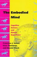 Embodied Mind Cognitive Science & Human Experience