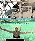 The Springboard in the Pond: An Intimate History of the Swimming Pool (Graham Foundation/Mit Press Series in Contemporary Architect)