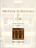 American Architecture Since 1780: A Guide to the Styles, Revised Edition Cover