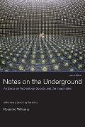 Notes on the Underground: An Essay on Technology, Society, and the Imagination