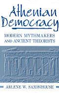 Athenian Democracy Modern Mythmakers & Ancient Theorists
