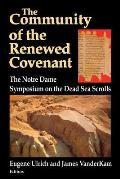 Community of the Renewed Covenant: Notre Dame Symposium on the Dead Sea Scrolls