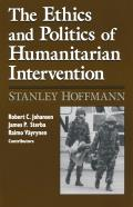 Ethics and Politics of Humanitarian Intervention