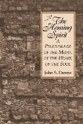 Homing Spirit: A Pilgrimage of the Mind, of the Heart, of the Soul
