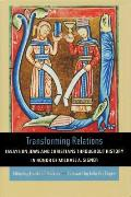 Transforming Relations: Essays on Jews and Christians Throughout History in Honor of Michael A. Signer (Titles from the Helen Kellogg Institute for International Studies)
