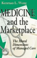 Medicine the Marketplace: The Moral Dimensions of Managed Care