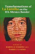 Transformations of La Familia on the U.S.-Mexico Border (Latino Perspectives)
