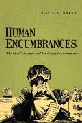 Human Encumbrances: Political Violence and the Great Irish Famine